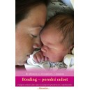 Bonding - porodní radost. (M. Mrowetz, I. Antalová a G. Chrastilová)